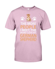 The More People I Meet The More I Love My German S Classic T-Shirt front