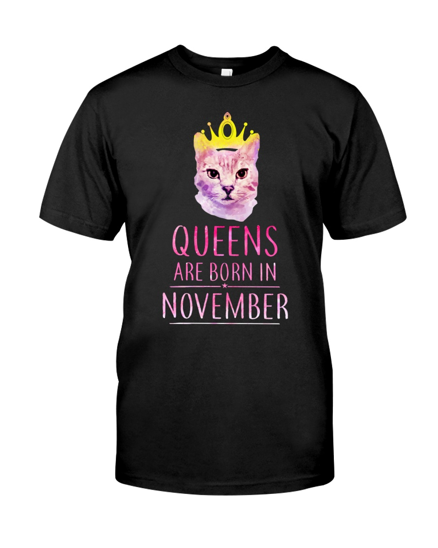 November Queens Cat Are Born In T Shirt Hoodie Classic T-Shirt