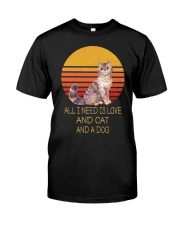 All I Need Is Love And Cat And A Dog Vintage Classic T-Shirt front