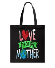 Earth Day t shirt Love Your Mother Earth Cute Tee Tote Bag thumbnail