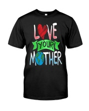 Earth Day t shirt Love Your Mother Earth Cute Tee Classic T-Shirt tile