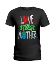 Earth Day t shirt Love Your Mother Earth Cute Tee Ladies T-Shirt thumbnail