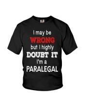 Paralegal I May Be Wrong Job Gift Youth T-Shirt thumbnail