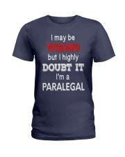Paralegal I May Be Wrong Job Gift Ladies T-Shirt thumbnail