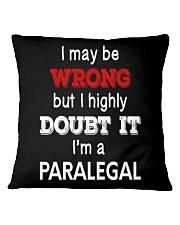 Paralegal I May Be Wrong Job Gift Square Pillowcase thumbnail