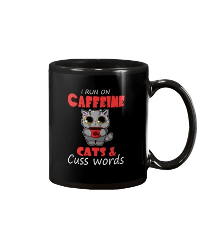 I Run On Caffeine Cats Cuss Words Cat