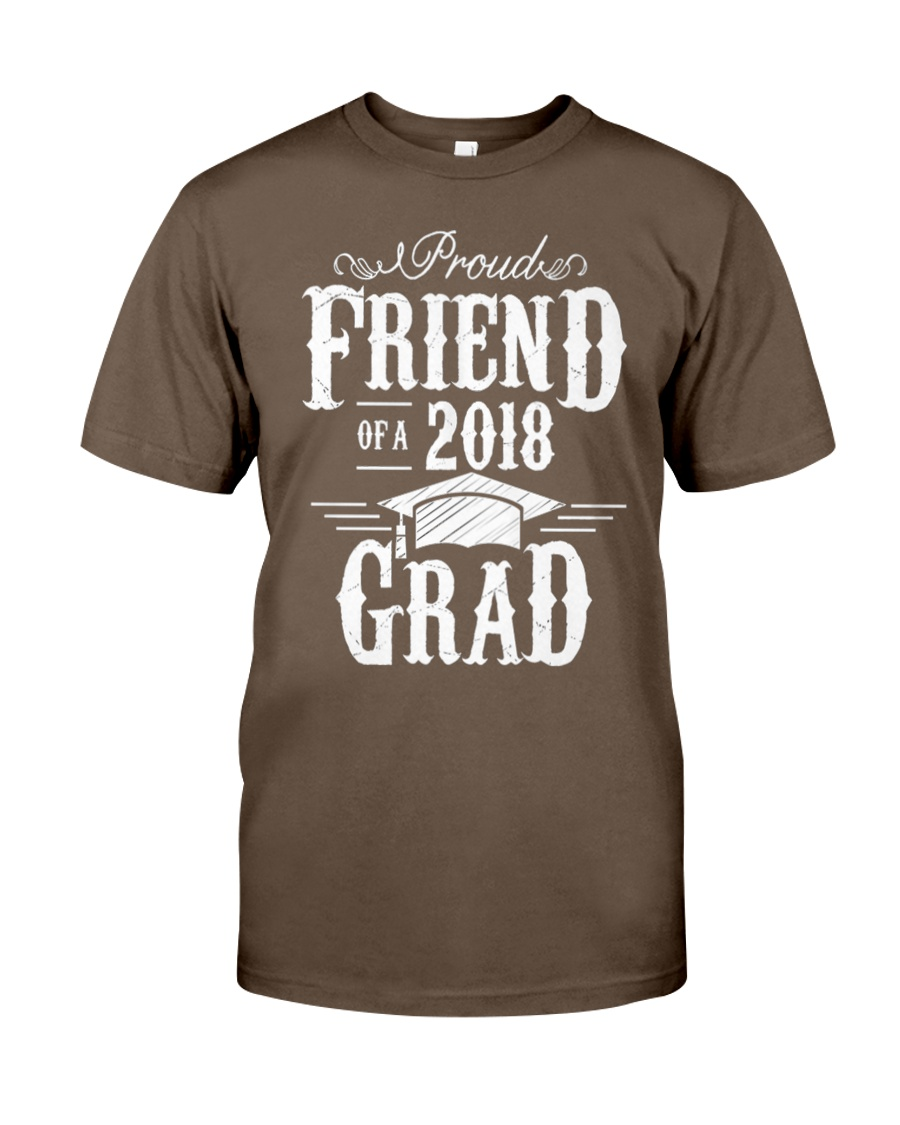 Proud Friend Of A 2018 Grad Graduation D Classic T-Shirt