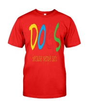 Dogs - because people suck Classic T-Shirt front