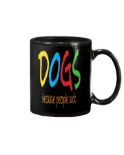 Dogs - because people suck Mug thumbnail