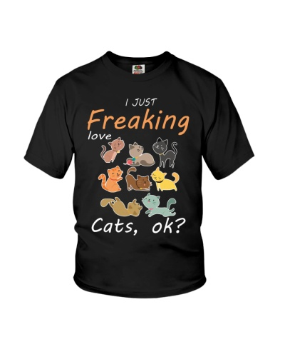 I Just Freaking Love Cats OK Cat