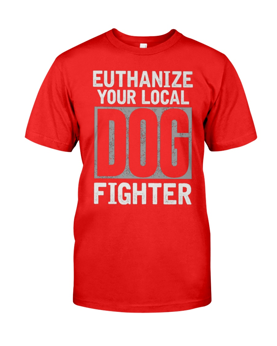 End Dog Fighting Ts and More Classic T-Shirt showcase