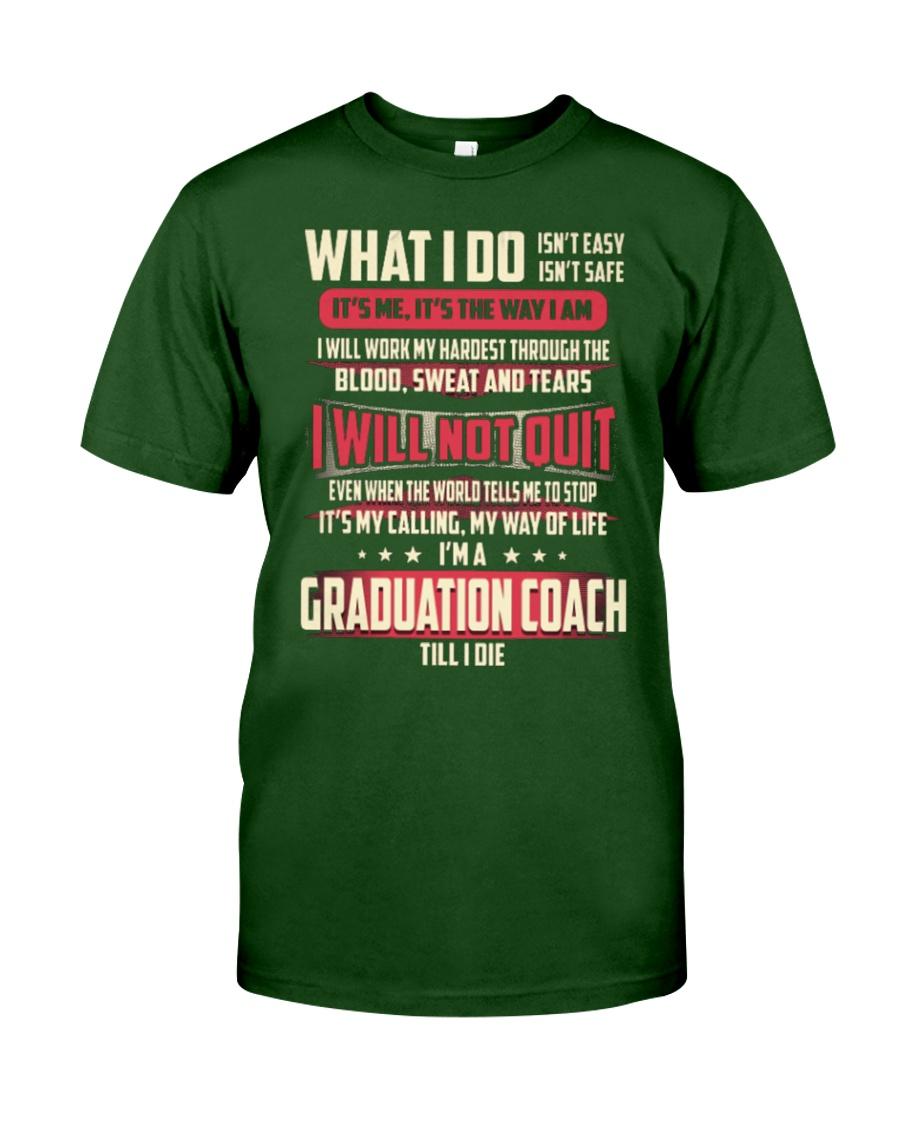 Graduation Coach - What I Do Classic T-Shirt