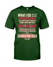 Graduation Coach - What I Do Classic T-Shirt front