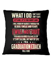 Graduation Coach - What I Do Square Pillowcase thumbnail