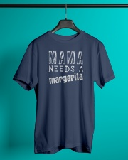 Mama Needs A Margarita - Mothers Day gift 1 Classic T-Shirt lifestyle-mens-crewneck-front-3