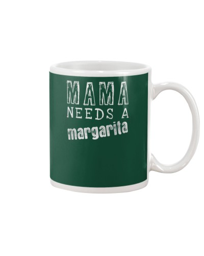 Mama Needs A Margarita - Mothers Day gift 1