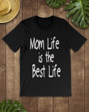 Mom Life is the Best Life - Mothers Day Classic T-Shirt lifestyle-mens-crewneck-front-18