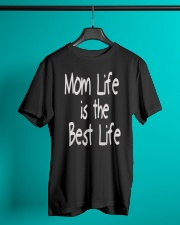 Mom Life is the Best Life - Mothers Day Classic T-Shirt lifestyle-mens-crewneck-front-3