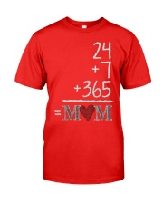 Mothers Day 24 7 365 Mom Apparel Classic T-Shirt front