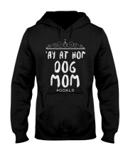 Dog Mom Doggy Dogs Moms Hooded Sweatshirt thumbnail