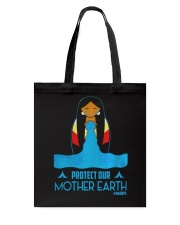 PROTECT OUR MOTHER EARTH - EARTH DAY Tote Bag thumbnail