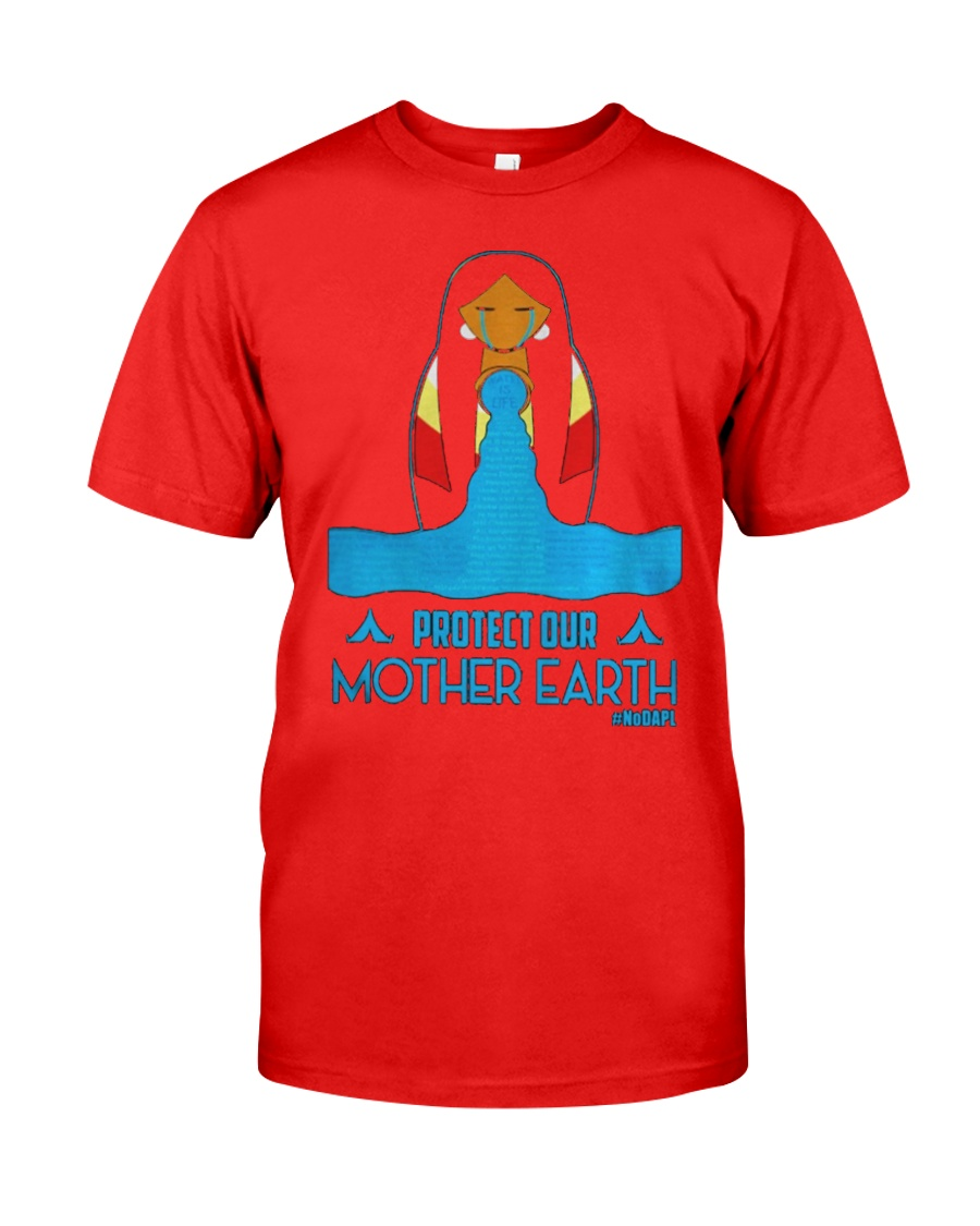 PROTECT OUR MOTHER EARTH - EARTH DAY Classic T-Shirt