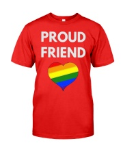 Proud Friend t-shirt - LGBT Pride Classic T-Shirt front