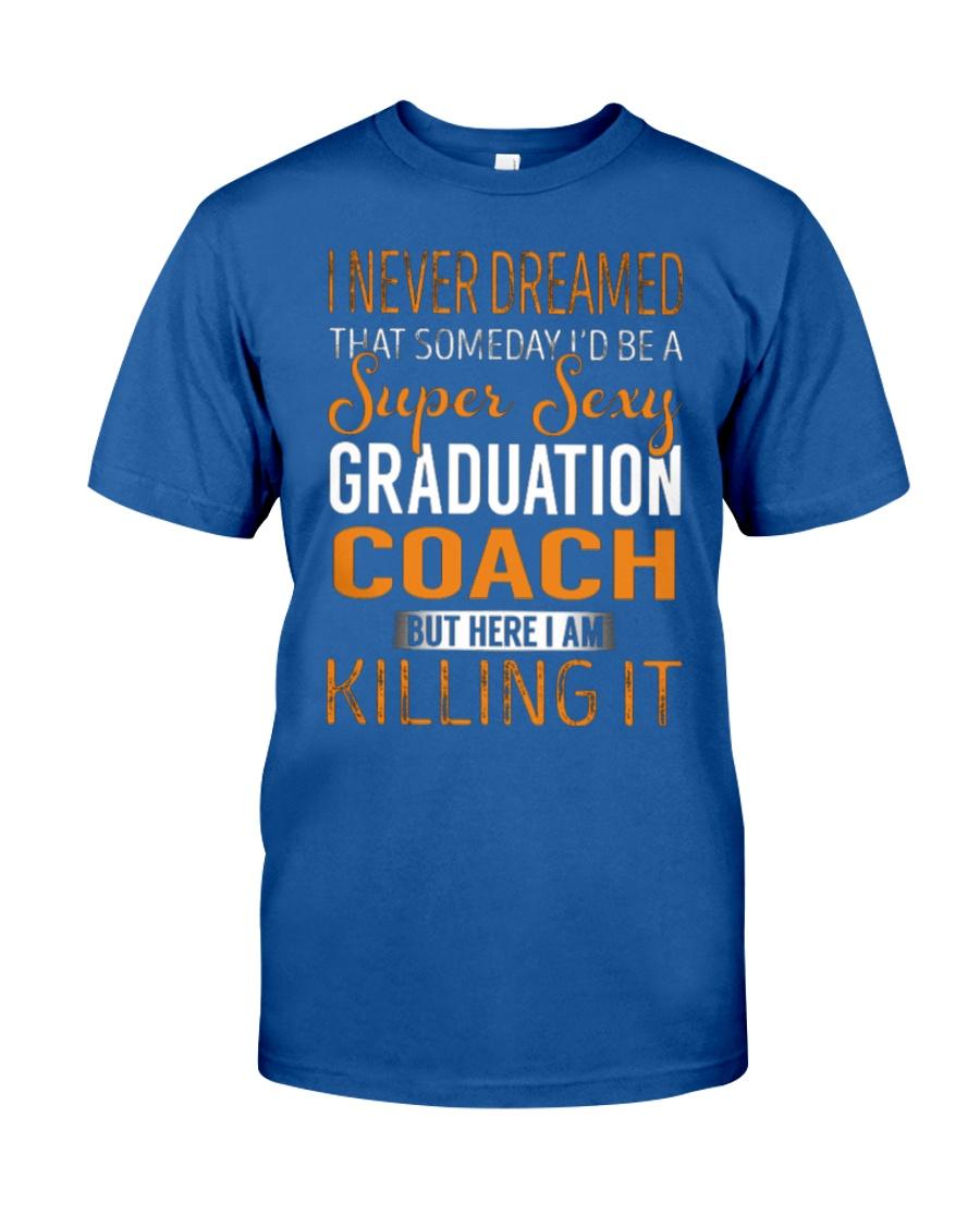 Graduation Coach - Super Sexy 1 Classic T-Shirt showcase