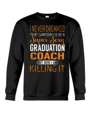Graduation Coach - Super Sexy 1 Crewneck Sweatshirt thumbnail
