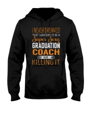Graduation Coach - Super Sexy 1 Hooded Sweatshirt thumbnail