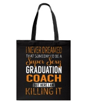 Graduation Coach - Super Sexy 1 Tote Bag thumbnail