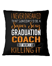 Graduation Coach - Super Sexy 1 Square Pillowcase thumbnail