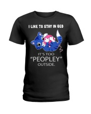 Like To Stay In Bed It's Too Peopley Outside Cat Ladies T-Shirt thumbnail