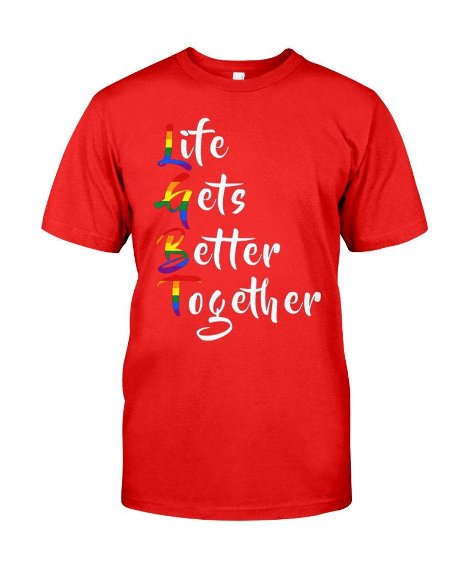 Life Gets Better Together LGBT Pride Classic T-Shirt showcase