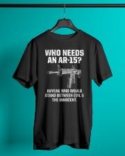 PATRIOTIC - Who needs an Ar-15 M 0038 Classic T-Shirt lifestyle-mens-crewneck-front-3