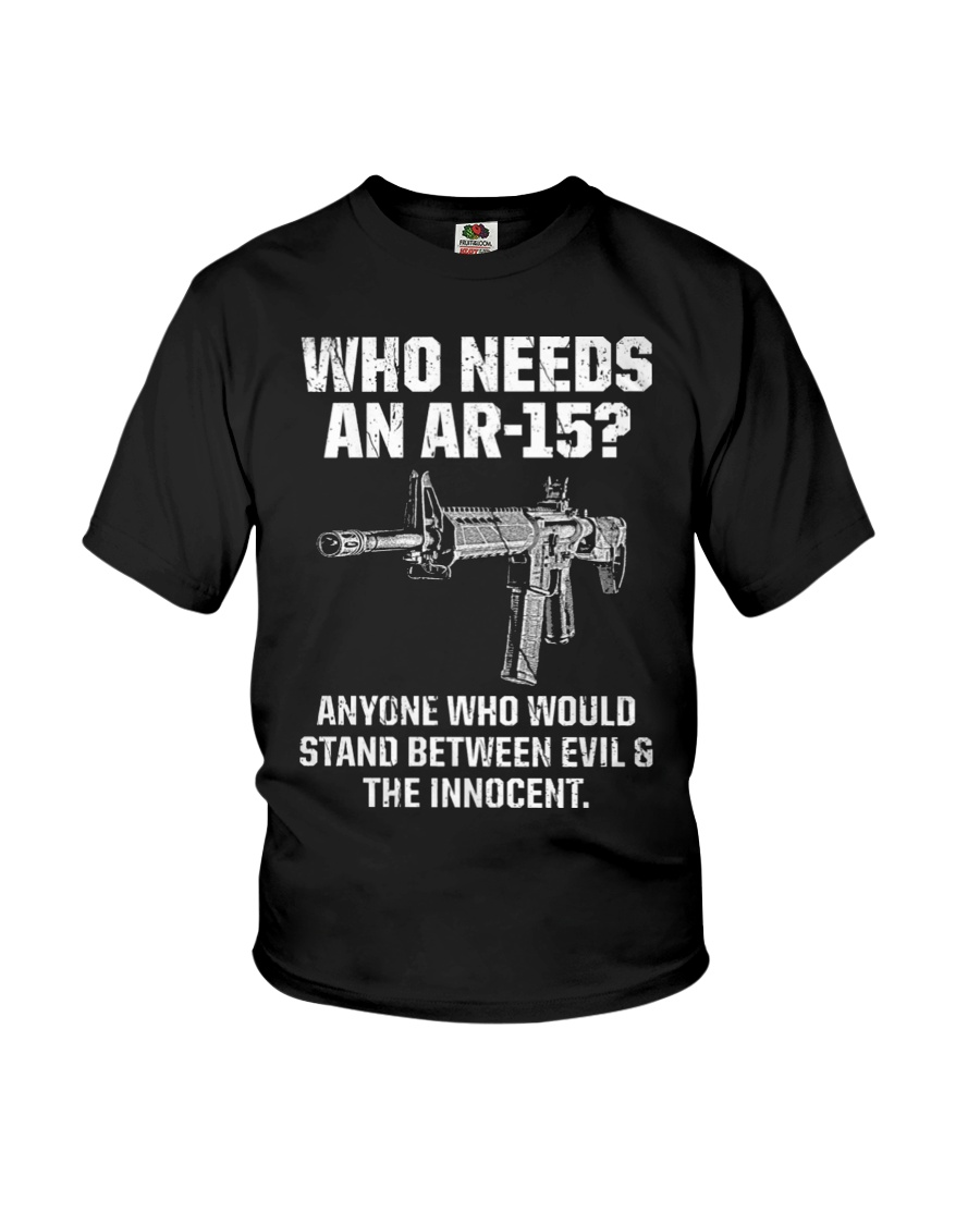 PATRIOTIC - Who needs an Ar-15 M 0038 Youth T-Shirt showcase