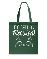 I Am Getting Meowied Cat Tote Bag thumbnail