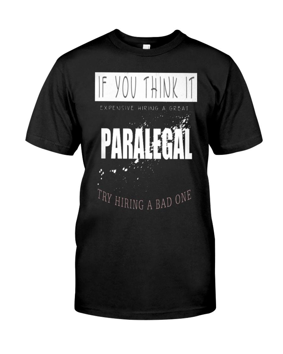 TRY HIRING PARALEGAL Classic T-Shirt