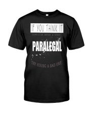 TRY HIRING PARALEGAL Classic T-Shirt front