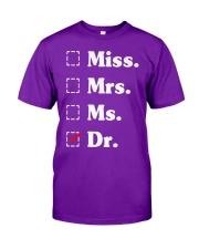 Miss Mrs Ms Dr phd graduation Doctor T-Shirt Classic T-Shirt front