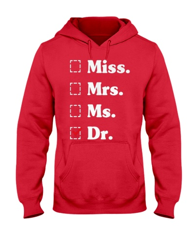 Miss Mrs Ms Dr phd graduation Doctor T-Shirt