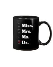 Miss Mrs Ms Dr phd graduation Doctor T-Shirt Mug thumbnail