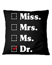 Miss Mrs Ms Dr phd graduation Doctor T-Shirt Square Pillowcase thumbnail