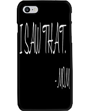 I saw that  - MOM - Mothers Day Phone Case thumbnail
