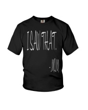 I saw that  - MOM - Mothers Day Youth T-Shirt thumbnail