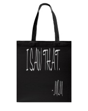 I saw that  - MOM - Mothers Day Tote Bag thumbnail