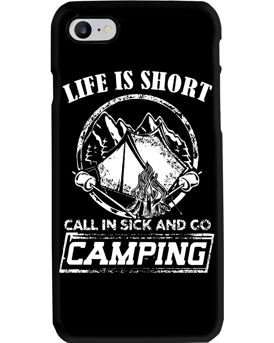 Life is short call in sick and go camping T-Shirt Phone Case