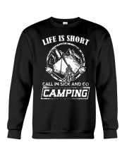 Life is short call in sick and go camping T-Shirt Crewneck Sweatshirt tile