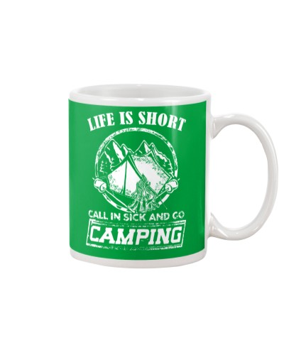 Life is short call in sick and go camping T-Shirt
