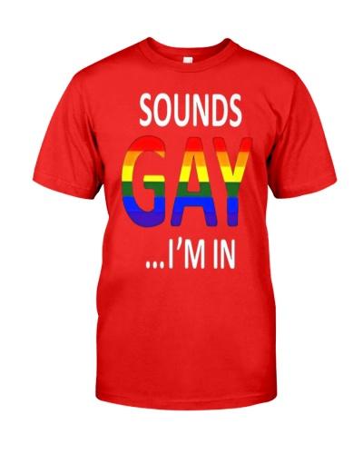 Sounds Gay Im In Funny LGBT Pride Flag Par